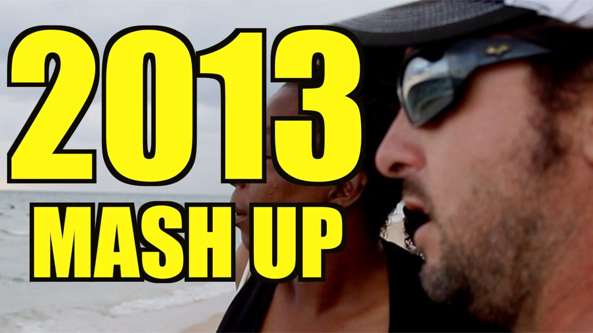 2013 Mash Up
