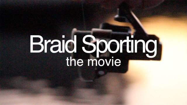 Braid Sporting The Movie – Best Fishing Videos