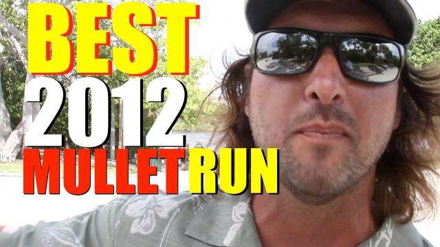 The Mullet Run – BEST of 2012 MULLET RUN